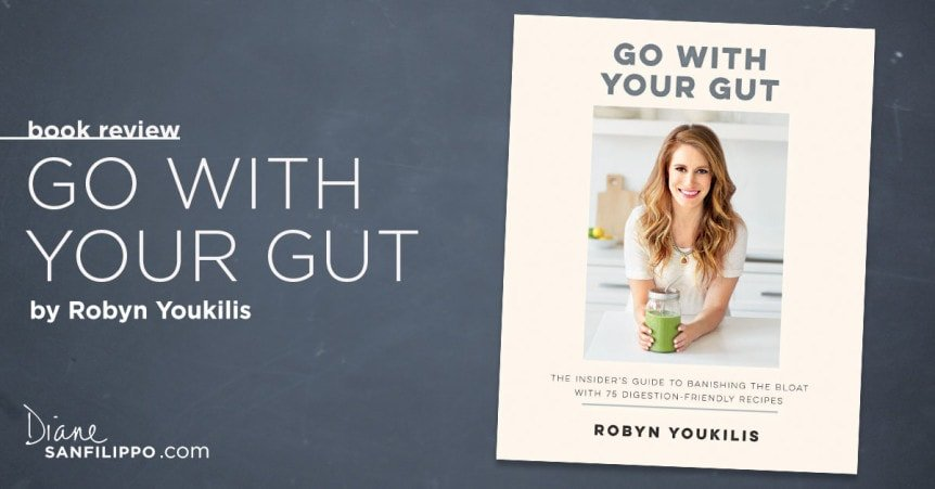 Go with Your Gut by Robyn Youkilis | Balanced Bites | Diane Sanfilippo