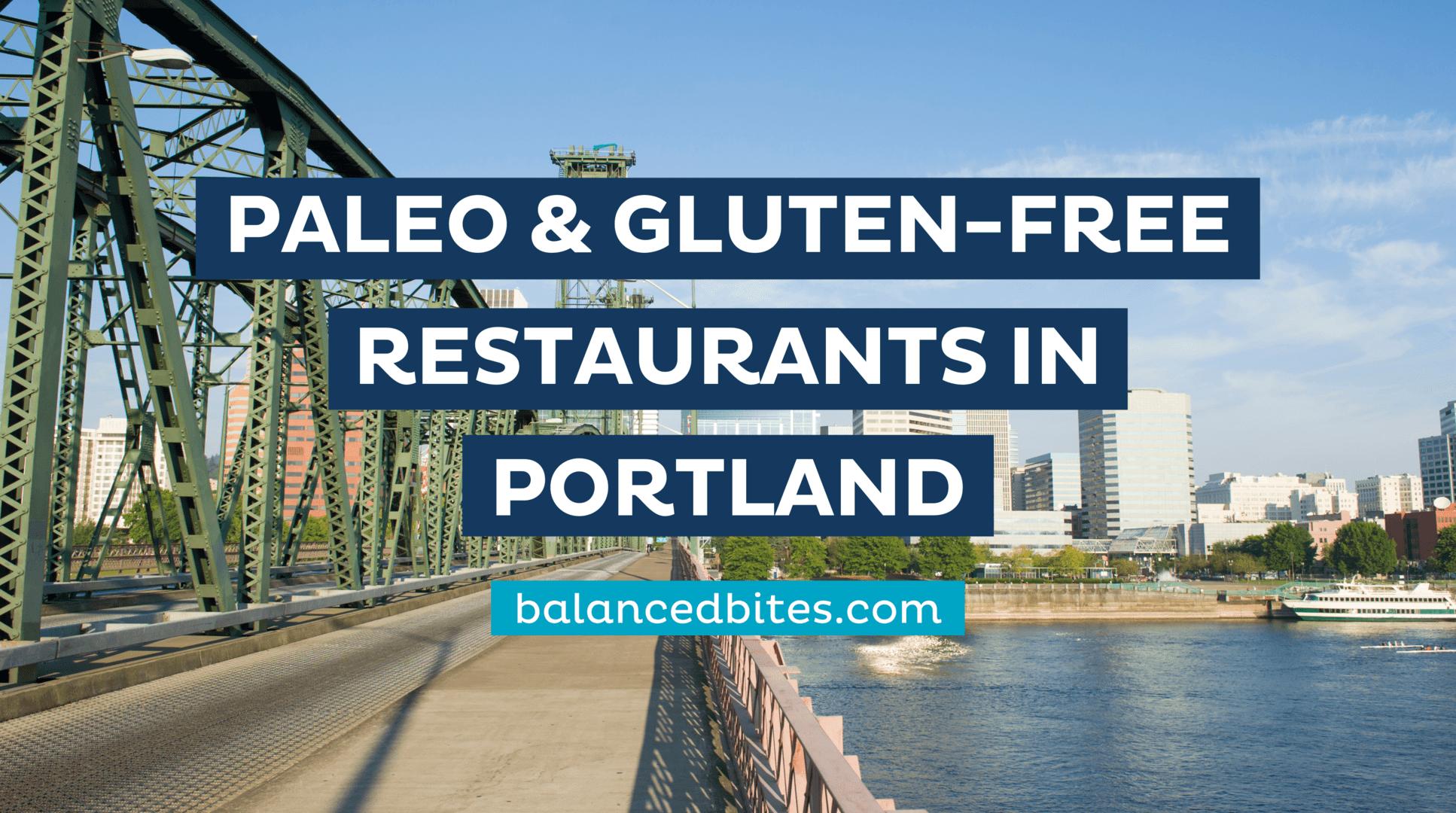 Paleo and Gluten-Free Restaurants   Portland   Balanced Bites